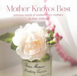 Mother Knows Best Precious Words of Wisdom from Mothers to Their Children product image