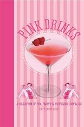 Pink Drinks A Collection of Fun, Firty, and Frivolous Cocktails product image