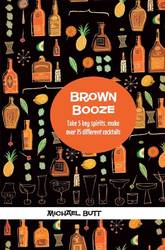 Brown Booze Take 5 Key Spirits, Make over 75 Different Cocktails product image