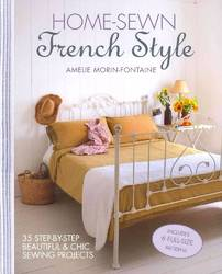 Home-sewn French Style 35 step-by-step beautiful and chic sewing projects product image