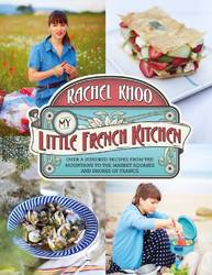 My Little French Kitchen Over 100 Recipes from the Mountains, Market Squares, and Shores of France product image