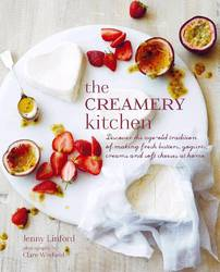 The Creamery Kitchen Discover the Age-old Tradition of Making Fresh Butters, Yogurts, Creams, and Soft Cheeses at Home product image