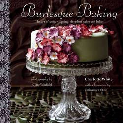 Burlesque Baking The art of show-stopping, decadent cakes and bakes product image