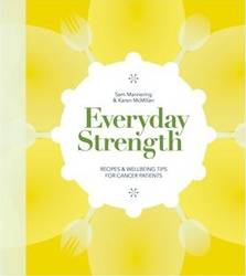 Everyday Strength: Recipes & Wellbeing Tips for Cancer Patients product image