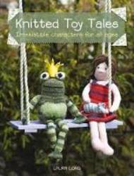 Knitted Toy Tales Irresistible Characters for All Ages product image