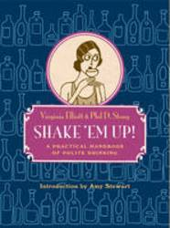 Shake 'Em Up A Practical Handbook of Polite Drinking product image