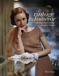 Vintage Fashion: Knitwear Collecting and Wearing Designer Classics product image