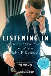 Listening In The Secret White House Recordings of John F. Kennedy product image