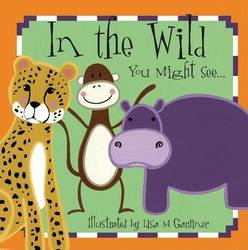 In the Wild You Might See (First Words Series) (Board book) product image
