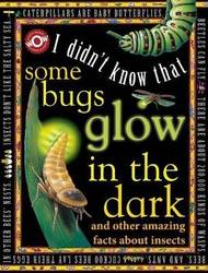 Some Bugs Glow in the Dark (World of Wonder: I Didn't Know That) (Hardback) product image