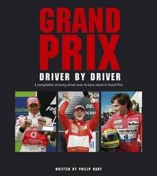 Grand Prix Driver by Driver Driver by Driver: A Compilation of Every Driver Ever to Have Raced in Gr product image