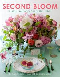 Second Bloom: Cathy Graham's Art of the Table product image