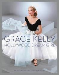 Grace Kelly: Hollywood Dream Girl product image