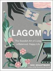 Lagom : The Swedish Art of Living a Balanced, Happy Life product image