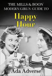 The Mills & Boon Modern Girl's Guide to: Happy Hour: How to Have Fun in Dry January product image