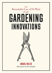 Remarkable Case of Dr Ward and Other Amazing Garden Innovations product image