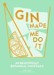 Gin Made Me Do It : 60 Beautifully Botanical Cocktails product image