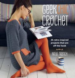 Geek Chic Crochet : 35 Retro-Inspired Projects That are off the Hook product image