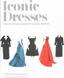 Iconic Dresses : 25 Moments in Twentieth Century Fashion product image