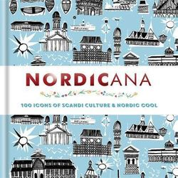 Nordicana : 100 Icons of Scandi Culture & Nordic Cool product image