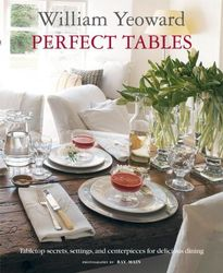 Perfect Tables : Tabletop Secrets, Settings and Centrepieces for Delicious Dining product image