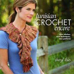 Tunisian Crochet Encore : New Stitches, New Techniques, New Patterns product image