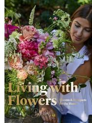 Living with Flowers: Blooms & Bouquets for the Home product image