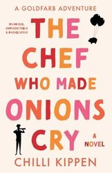 The Chef Who Made Onions Cry : A Goldfarb Adventure product image