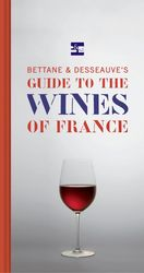 Bettane and Desseauve's Guide To The Wines Of France product image