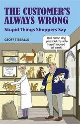 Customer's Always Wrong, Stupid Things Shoppers Say product image