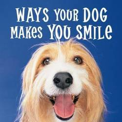 Ways Your Dog Makes You Smile product image