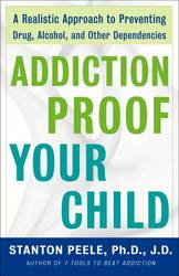 Addiction-proof Your Child : A Realistic Approach to Preventing Drug, Alcohol. product image