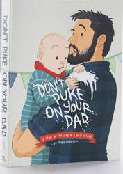 Don't Puke On Your Dad: A Year In The Life Of A New Father product image