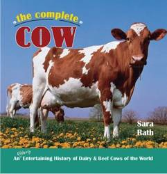 The Complete Cow : An Udderly Entertaining History of Dairy & Beef Cows of the World product image