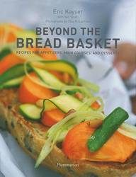 Beyond the Bread Basket Recipes for Appetizers, Main Courses, and Desserts product image