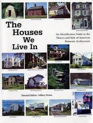 Houses We Live In An Identification Guide to the History and Style of American Domestic Architecture product image