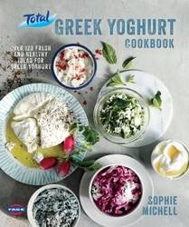 Total Greek Yoghurt Cookbook Over 120 fresh and healthy ideas for Greek yoghurt product image